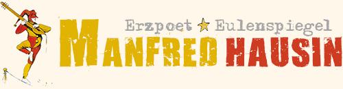 Manfred Hausin – Erzpoet & Eulenspiegel
